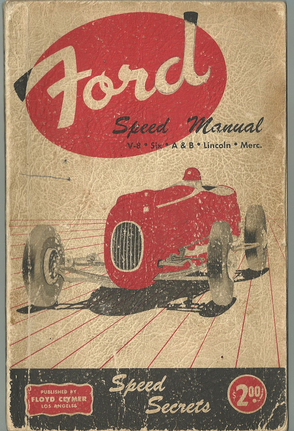 "Ford Speed Manual:  V-8, Six, A&B, Lincoln, Mercury, Fisher, Fred W. ""Bill"""